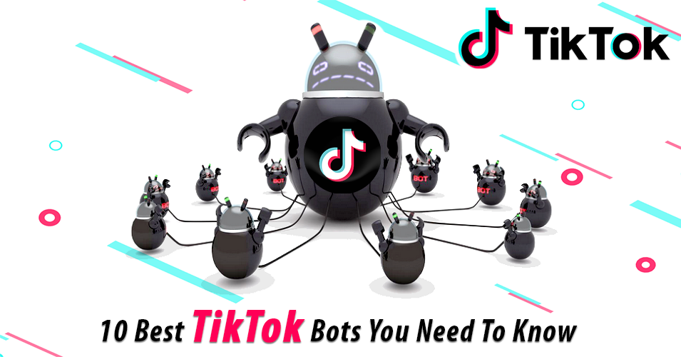 10 Best TikTok Bots You Need To Know About In 2020