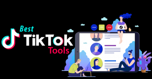 12 Best Tiktok Tools on the Market This Year (2021)