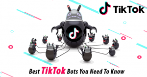 11 Best TikTok Bots You Need To Know About in 2020