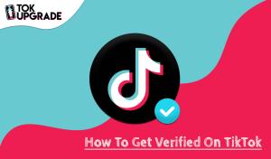 How To Get Verified On TikTok