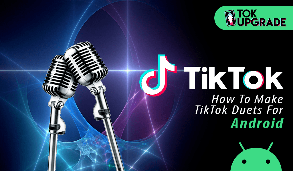 How To Make TikTok Duets For Android