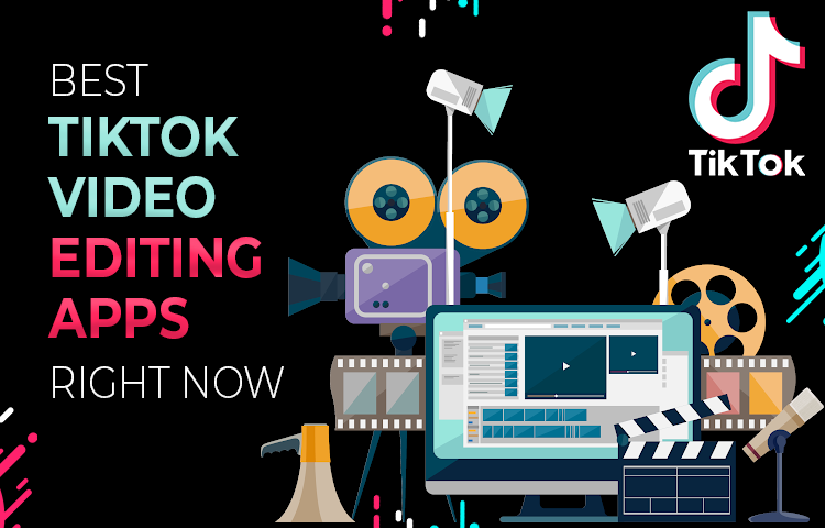 Best TikTok Video Editing Apps Right Now